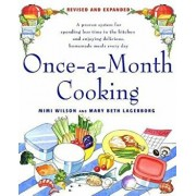 Once-A-Month Cooking: A Proven System for Spending Less Time in the Kitchen and Enjoying Delicious, Homemade Meals Every Day, Paperback/Mary Beth Lagerborg