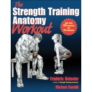 The Strength Training Anatomy Workout, Paperback/Frederic Delavier