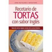 Recetario de Tortas y Pasteles Con Sabor Ingl's: Una Selecci'n de Las Mejores Recetas de la Cocina Brit'nica (Spanish), Paperback/Diana Baker