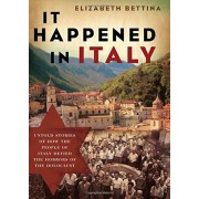 It Happened in Italy: Untold Stories of How the People of Italy Defied the Horrors of the Holocaust, Paperback