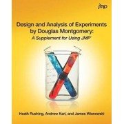 Design and Analysis of Experiments by Douglas Montgomery: A Supplement for Using JMP, Paperback/Heath Rushing
