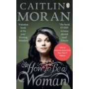 Moran Caitlin How To Be A Woman (ebook)