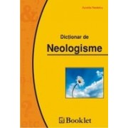 Dictionar de neologisme (ed. Booklet).