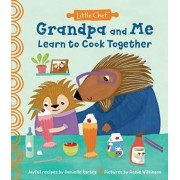 Grandpa and Me Learn to Cook Together, Hardcover/Danielle Kartes