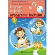 Exersam ne jucam ortograme invatam - Aurelia Barbulescu