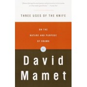 Three Uses of the Knife: On the Nature and Purpose of Drama, Paperback