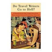 Reisverhaal Do Travel Writers Go to Hell? | Thomas Kohnstamm