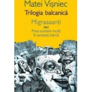 Trilogia balcanica - Matei Visniec
