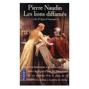 Cycle d'Ogier d'Argouges Tome I : Les lions diffamés - Pierre Naudin - Livre