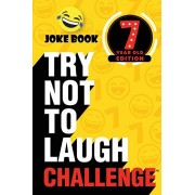 The Try Not to Laugh Challenge - 7 Year Old Edition: A Hilarious and Interactive Joke Book Toy Game for Kids - Silly One-Liners, Knock Knock Jokes, an, Paperback/Crazy Corey