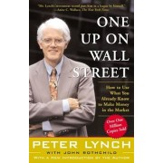 One Up on Wall Street: How to Use What You Already Know to Make Money in the Market, Paperback