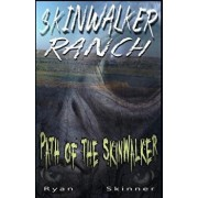 Skinwalker Ranch: Path of the Skinwalker, Paperback/Ryan T. Skinner