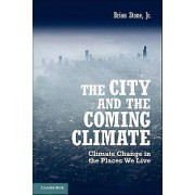 The City and the Coming Climate par Stone & Jr & Brian & Jr Georgia Institute of Technology