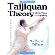 Taijiquan Theory of Dr. Yang, Jwing-Ming: The Root of Taijiquan, Paperback/Jwing-Ming Yang