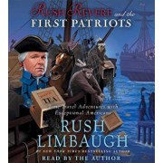 Rush Revere and the First Patriots: Time-Travel Adventures with Exceptional Americans/Rush Limbaugh