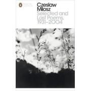 Penguin Classics Selected and Last Poems 1931-2004 - Czeslaw Milosz