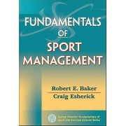 Fundamentals of Sport Management by Robert Baker & Craig Esherick