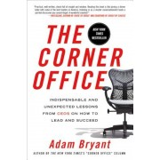 The Corner Office: Indispensable and Unexpected Lessons from Ceos on How to Lead and Succeed, Paperback