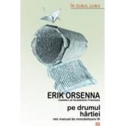 Pe drumul hartiei - Erik Orsenna