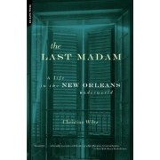 The Last Madam: A Life in the New Orleans Underworld, Paperback