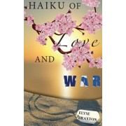Haiku of Love and War: : Oif Perspectives from a Woman's Heart