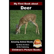 My First Book about Deer - Amazing Animal Books - Children's Picture Books, Paperback/John Davidson