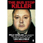 Bus Stop Killer - Milly Dowler, Her Murder and the Full Story of the Sadistic Serial Killer Levi Bellfield (Wansell Geoffrey)(Paperback) (9780241952818)