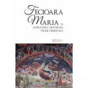 Fecioara Maria in literatura ortodoxa veche orientala