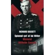 Spionul sef al lui Hitler - Misterul Wilhelm Canaris.