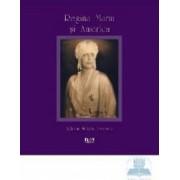 Regina Maria si America - Adrian-Silvan Ionescu