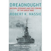 Dreadnought. Britain,Germany and the Coming of the Great War, Paperback/Robert K. Massie