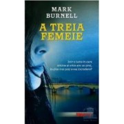 A treia femeie - Mark Burnell