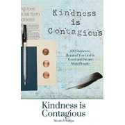 Kindness Is Contagious: 100 Stories to Remind You God Is Good and So Are Most People, Paperback/Nicole J. Phillips