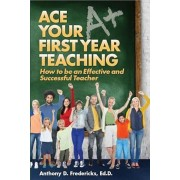 Ace Your First Year Teaching, Paperback