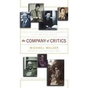 The Company of Critics: Social Criticsm and Political Commitment in the Twentieth Century, Paperback/Michael Walzer