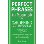 Perfect Phrases in Spanish for Gardening and Landscaping, Paperback
