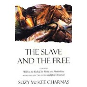 The Slave and the Free: Books 1 and 2 of 'the Holdfast Chronicles' 'walk to the End of the World' and 'motherlines', Paperback/Suzy McKee Charnas