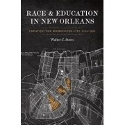 Race and Education in New Orleans: Creating the Segregated City, 1764-1960, Hardcover/Walter Stern
