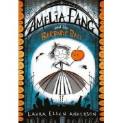 Amelia Fang and the Barbaric Ball, Paperback