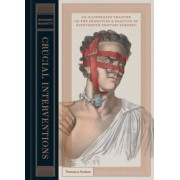 Crucial Interventions: An Illustrated Treatise on the Principles & Practice of Nineteenth-Century Surgery, Hardcover
