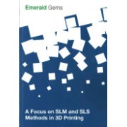 Focus on SLM and SLS Methods in 3D Printing (Emerald Group Publishing Limited)(Paperback) (9781785608650)