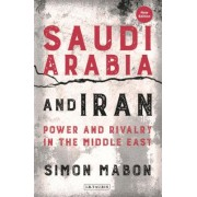 Saudi Arabia and Iran - Power and Rivalry in the Middle East (Mabon Simon)(Paperback / softback) (9781788314145)