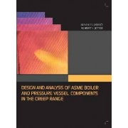 Design and Analysis of Asme Boiler and Pressure Vessel Components in the Creep Range