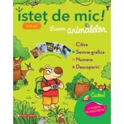 ISTET DE MIC! LUMEA ANIMALELOR PENTRU 4-6 ANI. CAIET DE ACTIVITATI - CORINT (JUN1178)