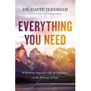 Everything You Need: 8 Essential Steps to a Life of Confidence in the Promises of God, Hardcover/David Jeremiah