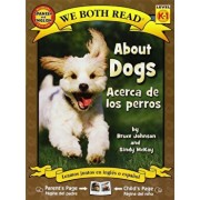 About Dogs/Acerca de Los Perros, Paperback/Bruce Johnson