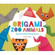 Origami Zoo Animals: Easy & Fun Paper-Folding Projects, Hardcover