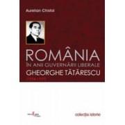 România în anii guvernării liberale Gheorghe Tătărescu (1934-1937) .