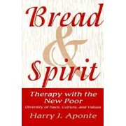Bread & Spirit: Therapy with the New Poor: Diversity of Race, Culture, and Vtherapy with the New Poor: Diversity of Race, Culture, and, Paperback/Harry J. Aponte
