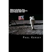 'whitey on the Moon': Race, Politics, and the Death of the U.S. Space Program, 1958 - 1972, Paperback/Paul Kersey
